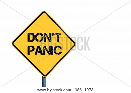 Yellow Roadsign With Don't Panic Message