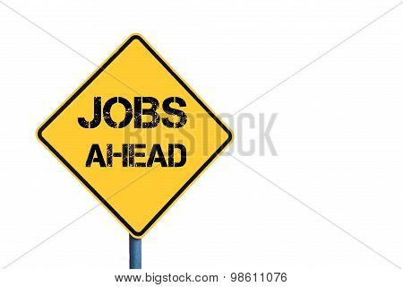 Yellow Roadsign With Jobs Ahead Message
