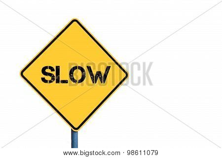 Yellow Roadsign With Slow Message