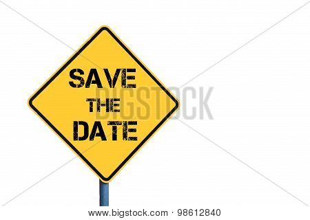 Yellow Roadsign With Save The Date Message