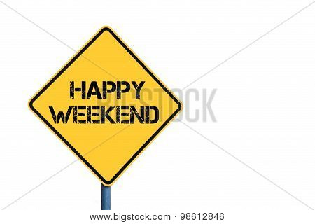 Yellow Roadsign With Happy Weekend Message