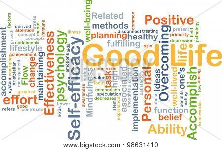 Background concept wordcloud illustration of good life
