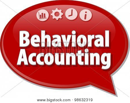 Speech bubble dialog illustration of business term saying Behavioral Accounting
