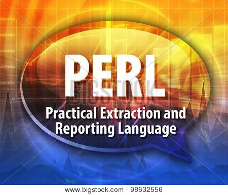 Speech bubble illustration of information technology acronym abbreviation term definition PERL Practical Extraction and Reporting Language