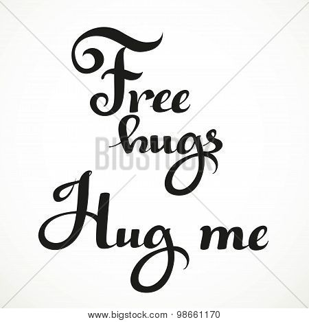Free Hugs And Hug Me Calligraphic Inscription On A White Background
