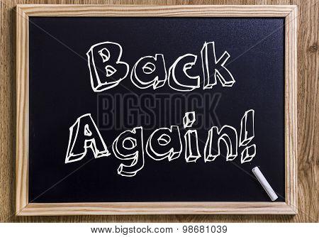 Back Again!