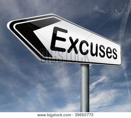 excuses making excuse after mistake or error justify your choice