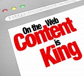 pic of king  - The words Content is King on a computer website screen to illustrate the importance of fresh or new articles - JPG