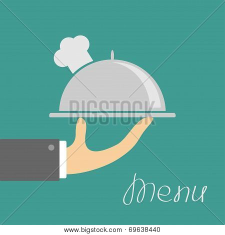 Hand With Silver Platter Cloche And Chefs Hat. Menu Cover. Flat Design.