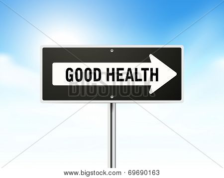 Good Health On Black Road Sign