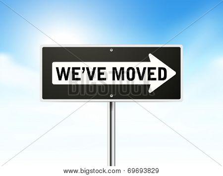 We Have Moved On Black Road Sign