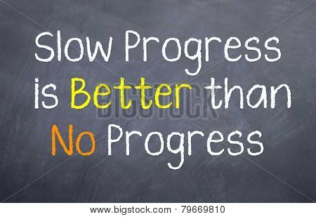 Slow Progress is Better
