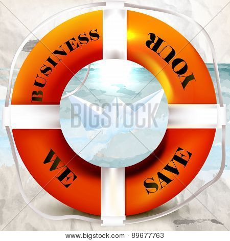 Conceptual Business Background With Lifebuoy, Paper Ship We Save Your Business
