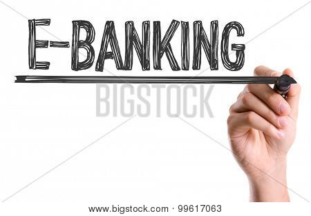 Hand with marker writing the word E-Banking