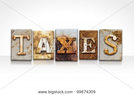 Taxes Letterpress Concept Isolated On White