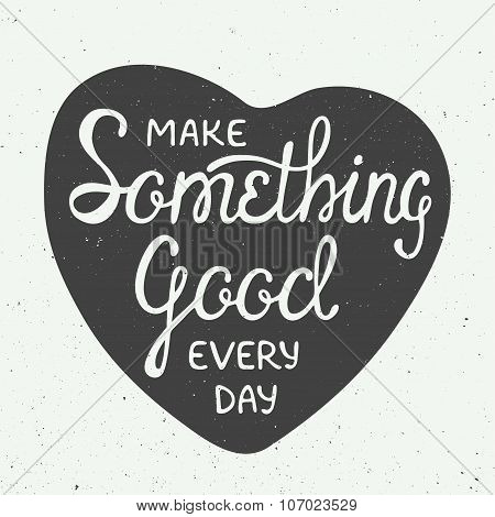 Make Something Good Every Day In Heart In Vintage Style