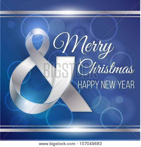 Merry Christmas and Happy New Year card. Photorealistic silver ribbon in the shape of Ampersand on b