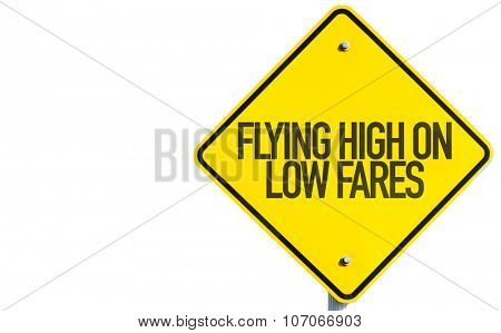 Flying High on Low Fares sign isolated on white background