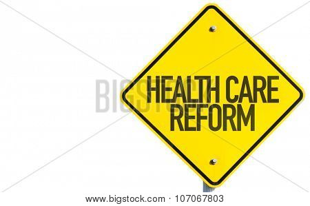 Health Care Reform sign isolated on white background