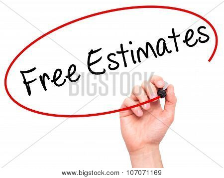 Man Hand writing Free Estimates with black marker on visual screen.