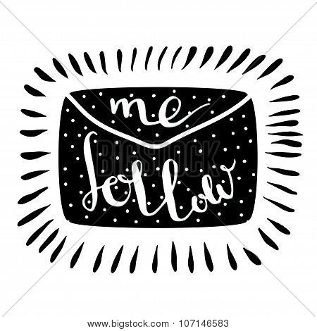 Follow me letter. Handwritten icon. Blog banner. Vector.