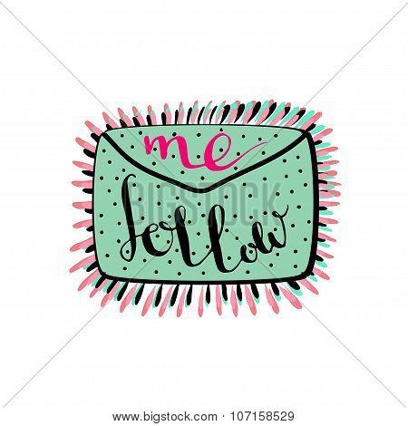 Follow Me. Handwritten Lettering. Blog Icon. Vector.