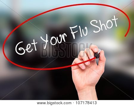 Man Hand writing Get Your Flu Shot with black marker on visual screen