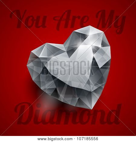 Shiny isolated diamond heart shape with realistic shadow and text YOU ARE MY DIAMOND lettering on da