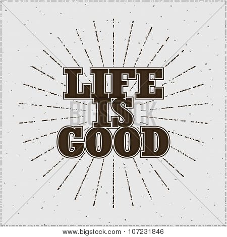 Life is good  typographic emblem