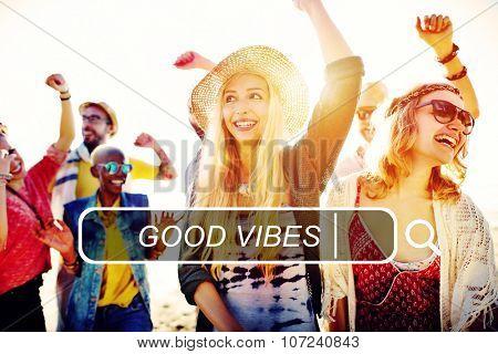 Good Vibes Feelings Positive Good Concept