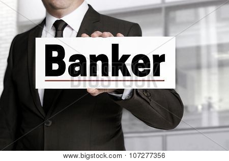 Banker Sign Is Held By Businessman Concept