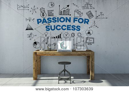 Passion For Success motivational slogan on a wall over a desk in the office (3D Rendering)