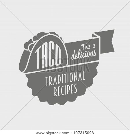 This Is Delicious Taco. Vector Poster Or Logo Concept. Template Can Be Used To Design Menu, Business