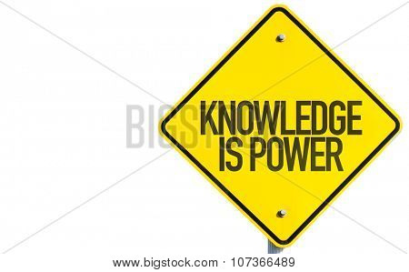 Knowledge Is Power sign isolated on white background