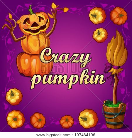 Crazy pumpkin and other witchcraft