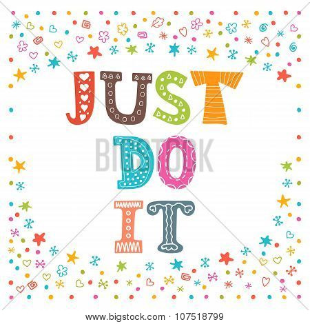 Just Do It. Cute Design For Greeting Card Or Postcard. Motivation Poster