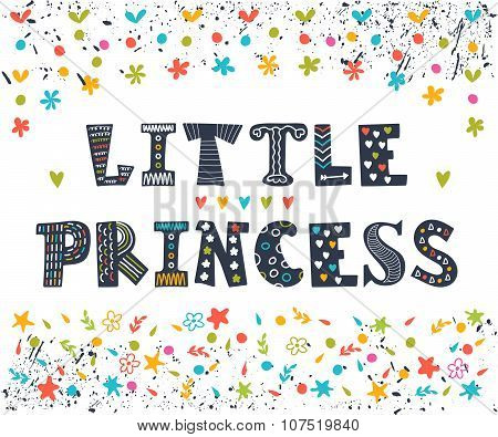 Little Princess. Cute Greeting Card For Little Girl. Funny Postcard With Design Elements