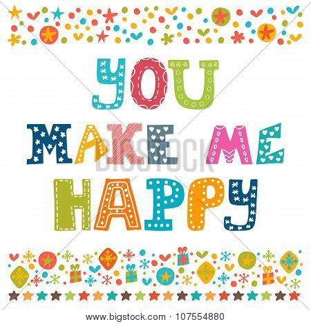 You Make Me Happy. Concept Romantic Postcard. Inspirational Quote Greeting Card. Hand Drawn Design E