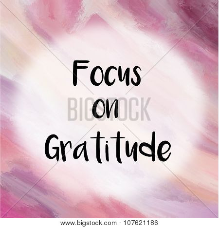 Focus on gratitude positive message