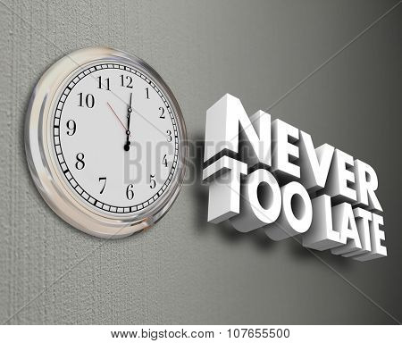 Never Too Late words in 3d letters on a wall next to a clock to symbolize improving yourself through training or education in life