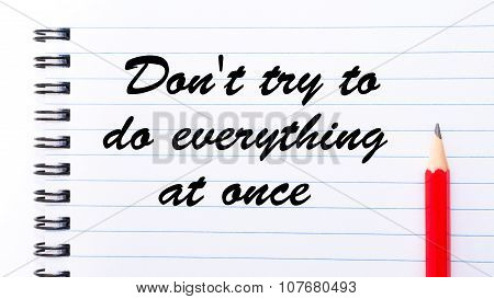 Don't Try To Do Everything At Once
