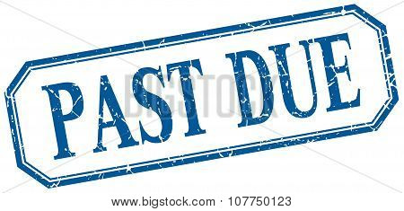 Past Due Square Blue Grunge Vintage Isolated Label