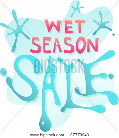 Text Illustration Featuring the Words Wet Season Sale
