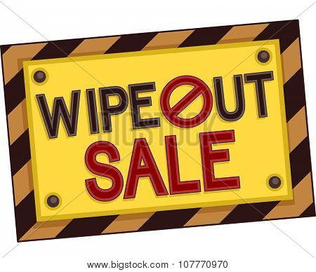 Illustration of the Words Wipe Out Sale Written on a Yellow and Black Board