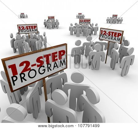 12 Step Program signs and people meeting in support groups to illustrate helping others kick addition to alcohol, drugs or other harmful substances