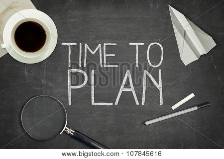 Time to plan concept on blackboard