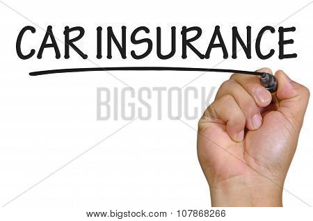 Hand Writing Car Insurance Over Plain White Background