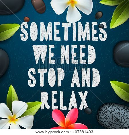 Sometimes we need stop and relax