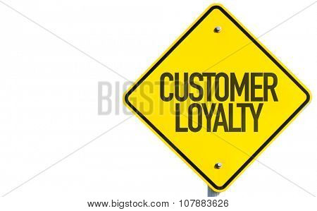 Customer Loyalty sign isolated on white background