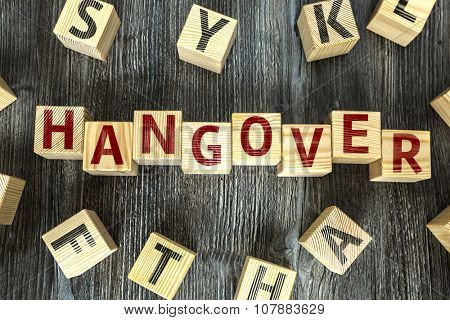 Wooden Blocks with the text: Hangover